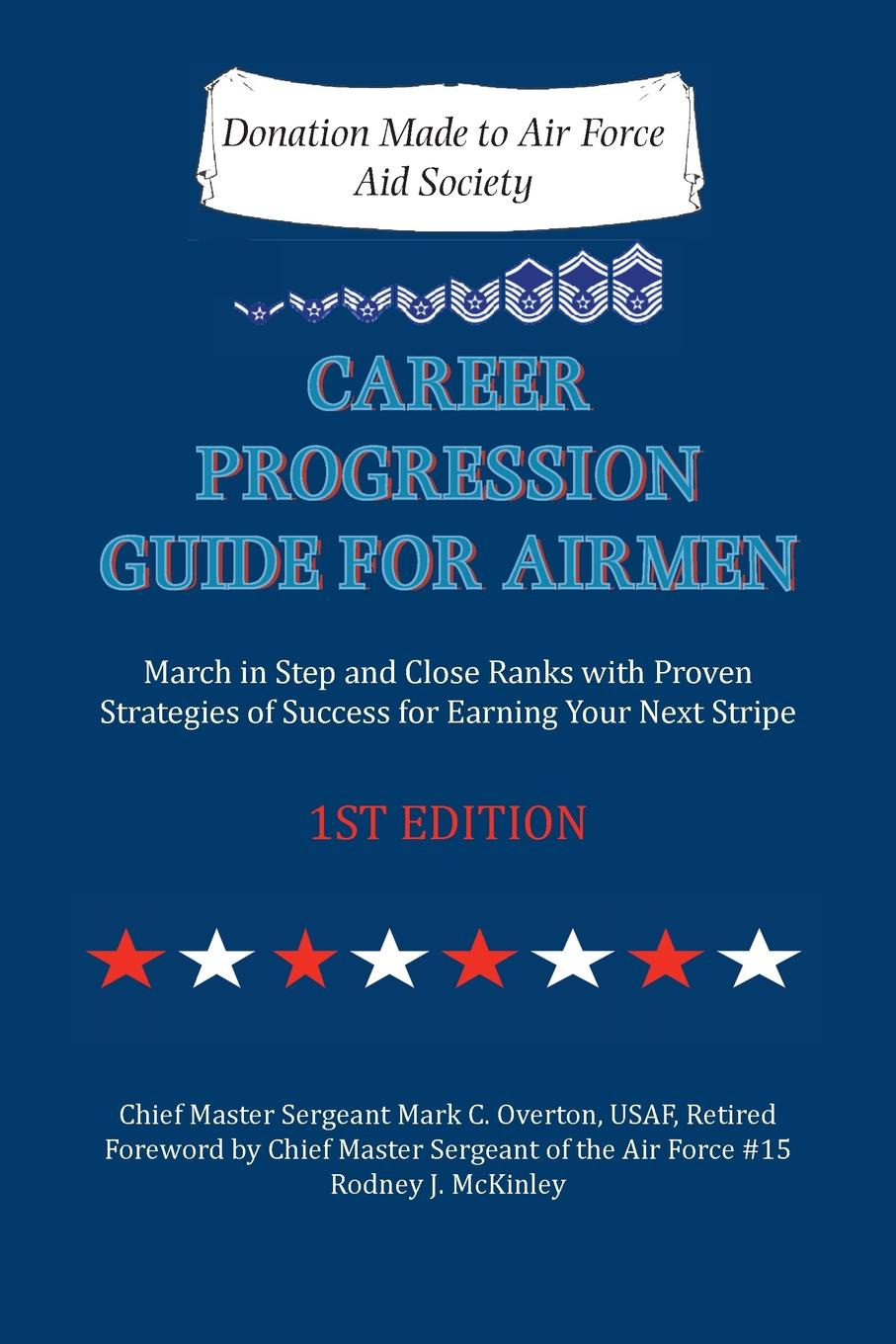 Mark C. Overton Career Progression Guide for Airmen. March in Step and Close Ranks with Proven Strategies of Success for Earning Your Next Stripe 1ST EDITION kevin matras finding 1 stocks screening backtesting and time proven strategies