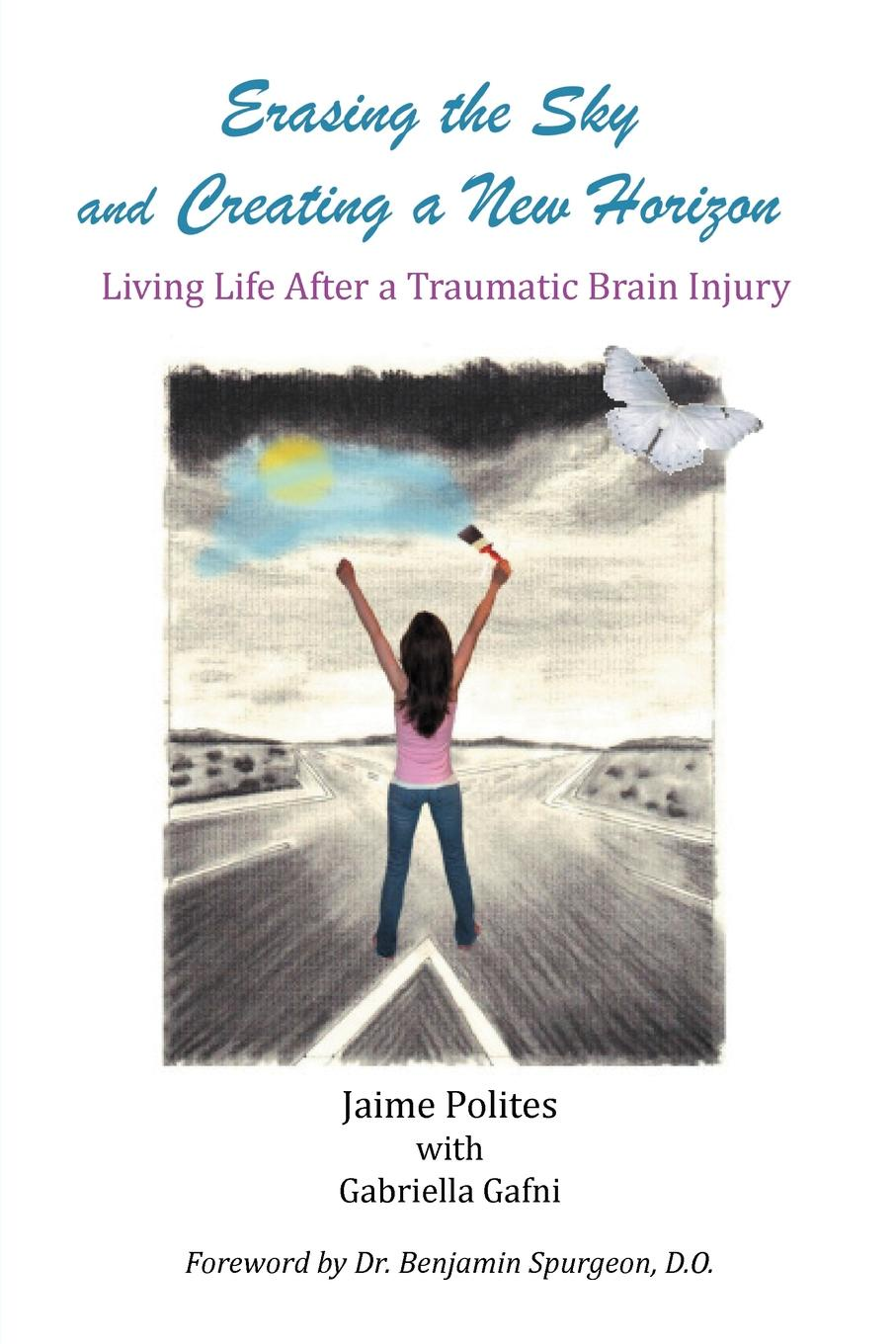 Фото - Jaime Polites Erasing the Sky and Creating a New Horizon. Living Life After a Traumatic Brain Injury wai yee chen neuroinvesting build a new investing brain
