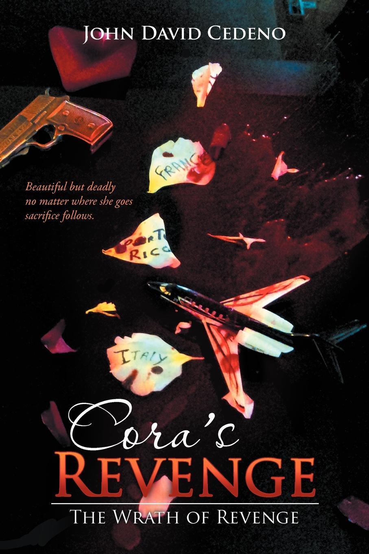 лучшая цена John David Cedeno Cora's Revenge. The Wrath of Revenge