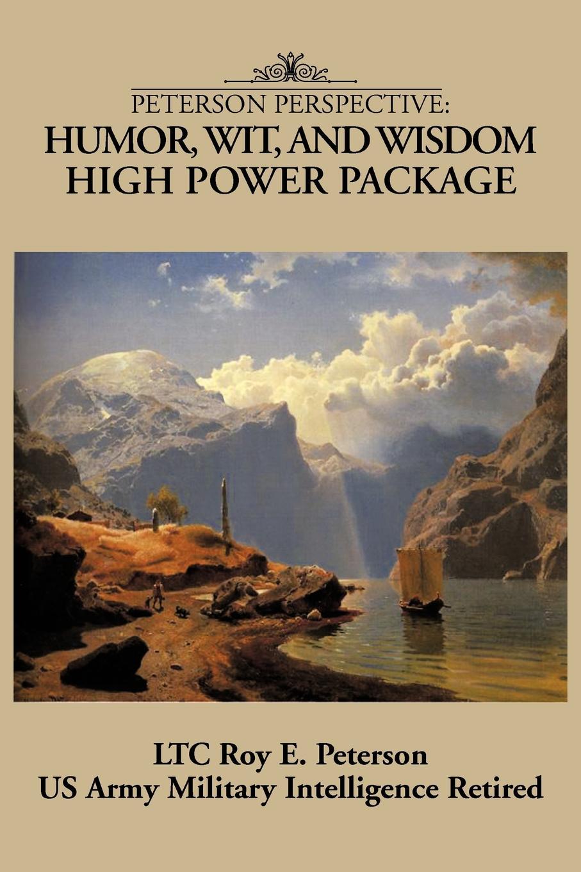 где купить LTC Roy E. Peterson PETERSON PERSPECTIVE. HUMOR, WIT, AND WISDOM HIGH POWER PACKAGE по лучшей цене