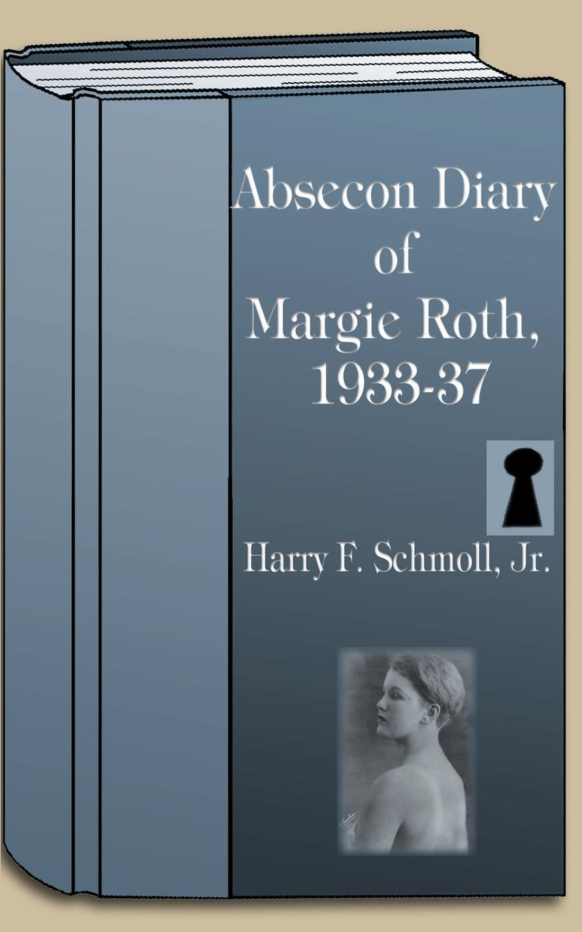 Harry F. Jr. Schmoll Absecon Diary of Margie Roth 1933-37 roth p american pastoral м roth