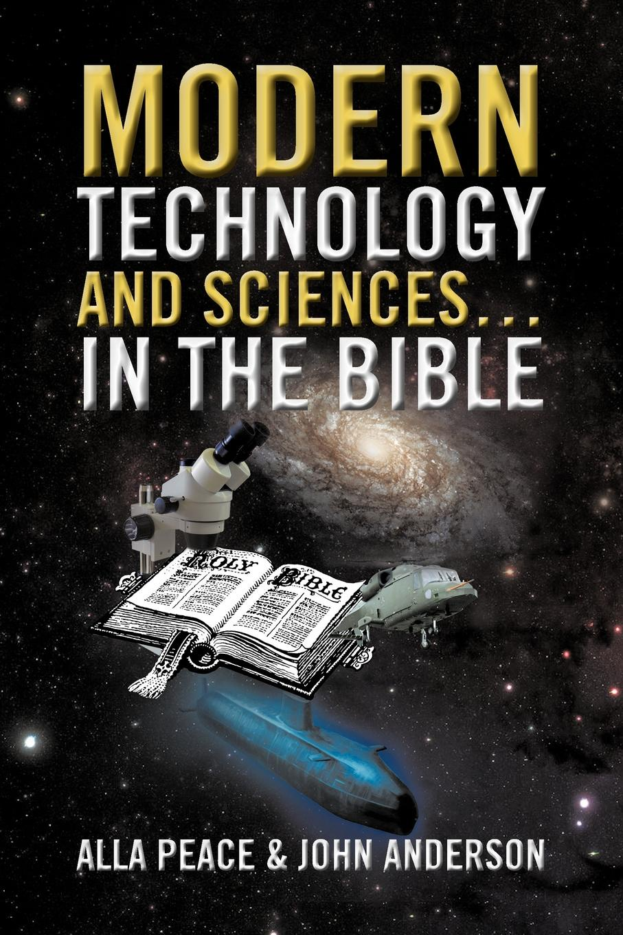 Alla Peace, John Anderson Modern Technology and Sciences... in the Bible