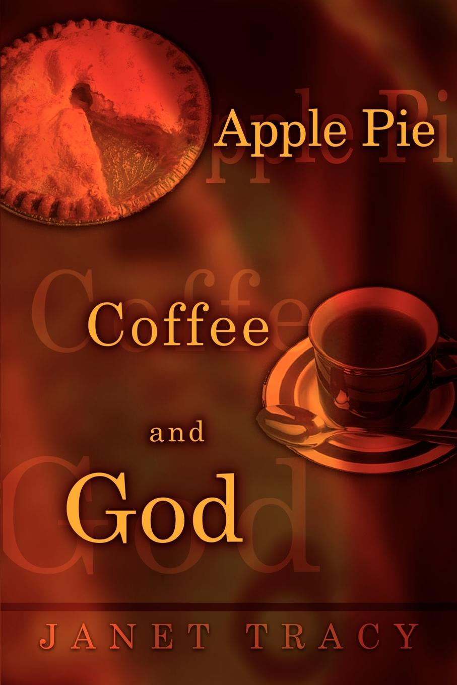 Janet Tracy Apple Pie, Coffee, and God
