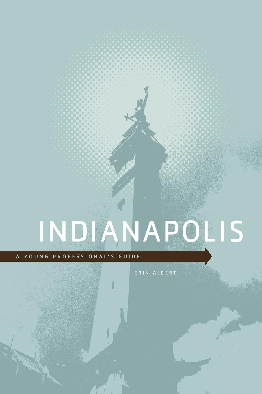 Erin Albert Indianapolis. A Young Professional's Guide