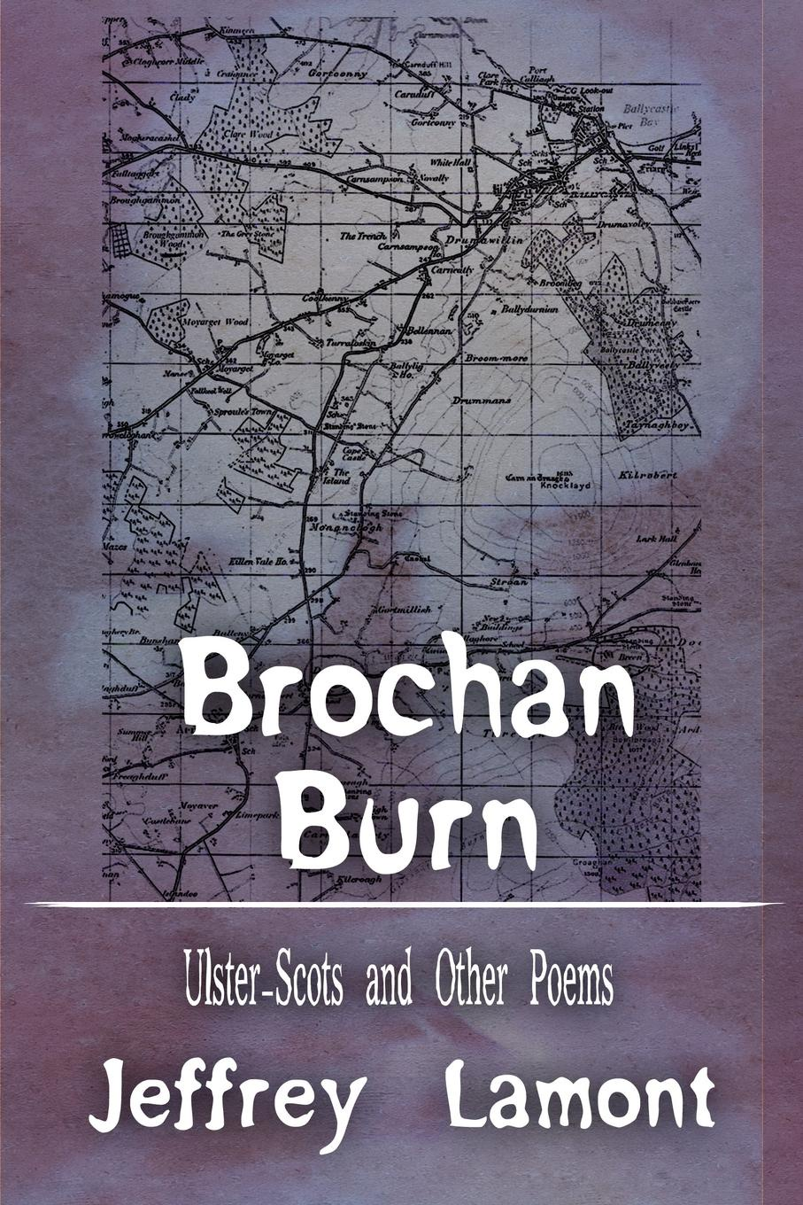 Jeffrey Lamont Brochan Burn. Ulster-Scots and Other Poems scots