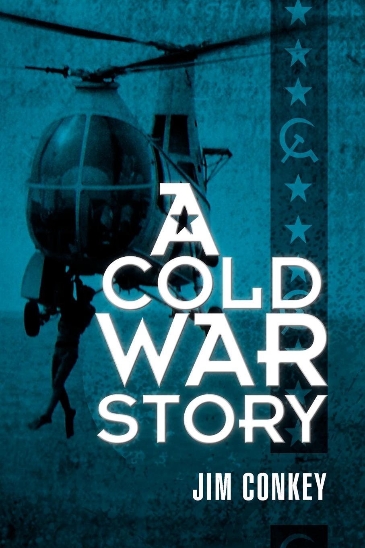 цена Jim Conkey A Cold War Story онлайн в 2017 году