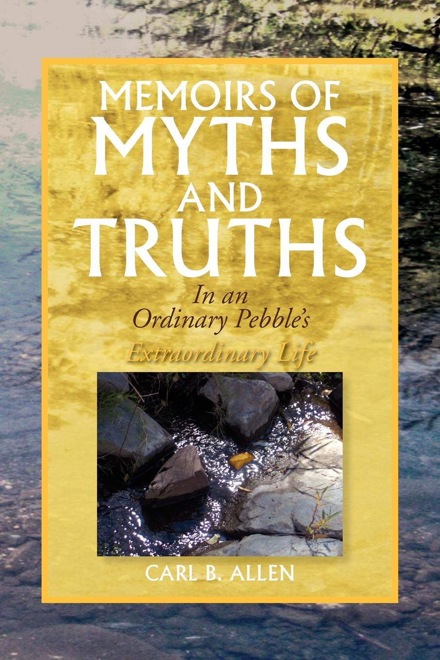 Carl B. Allen Memoirs of Myths and Truths brandie freely truths and freedom