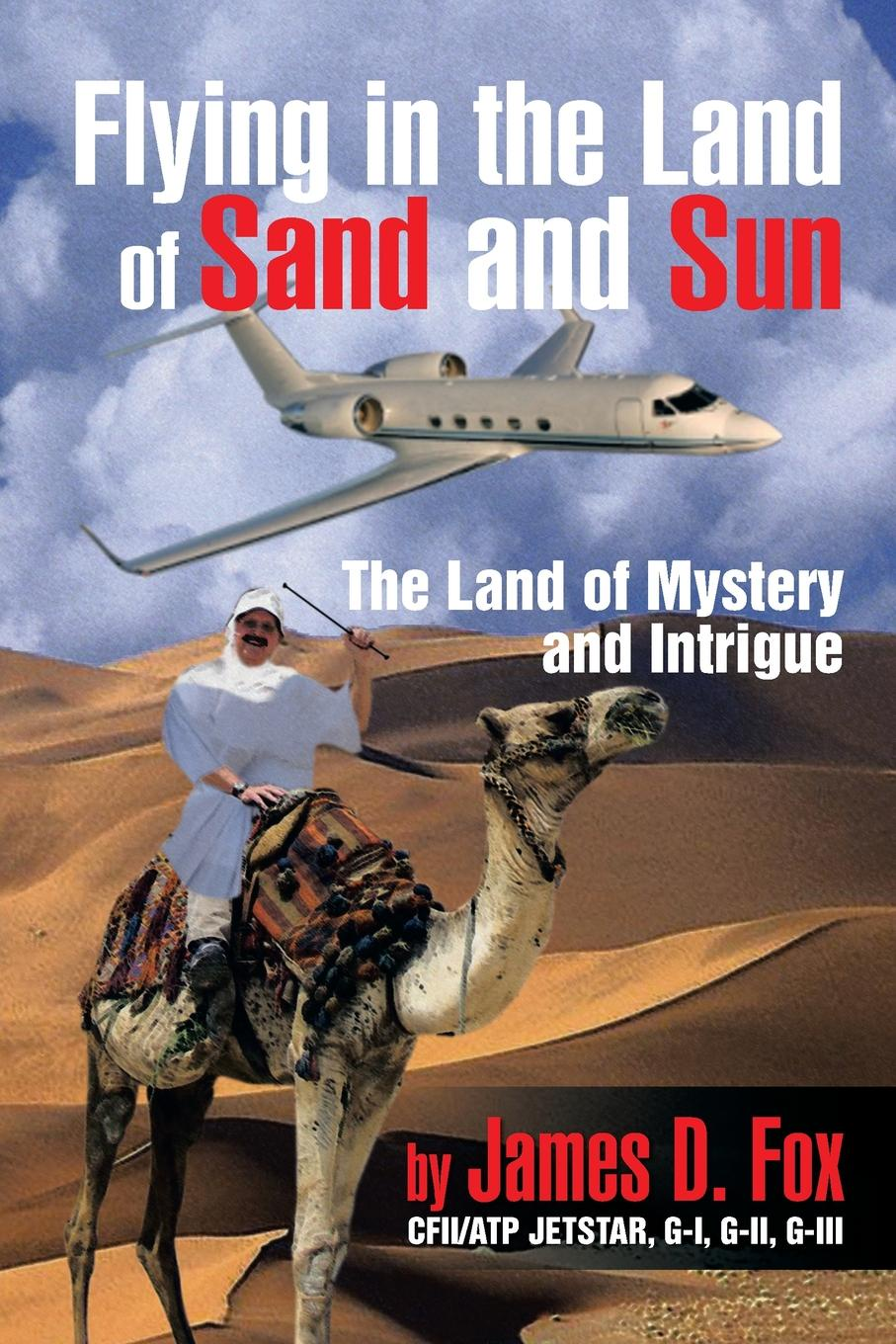 лучшая цена James D. Fox Flying in the Land of Sand and Sun. The Land of Mystery and Intrigue