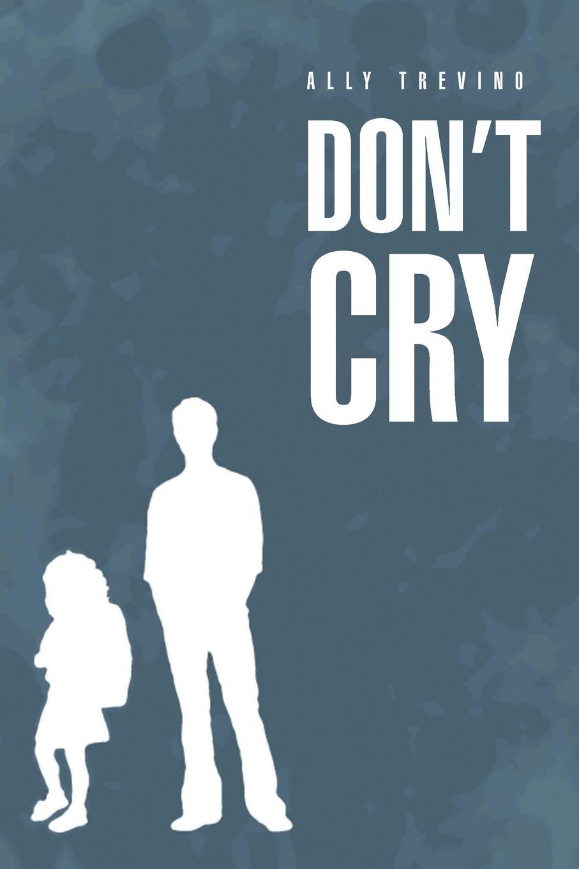 Ally Trevino Don't Cry цена