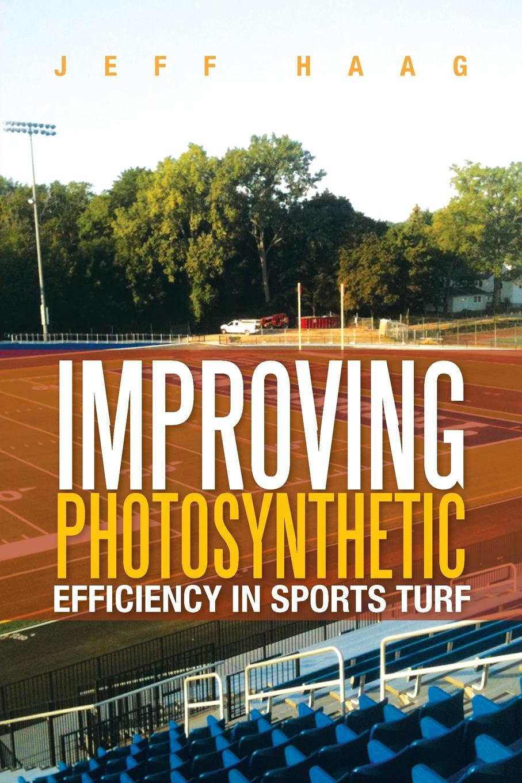 цены Jeff Haag Improving Photosynthetic Efficiency in Sports Turf