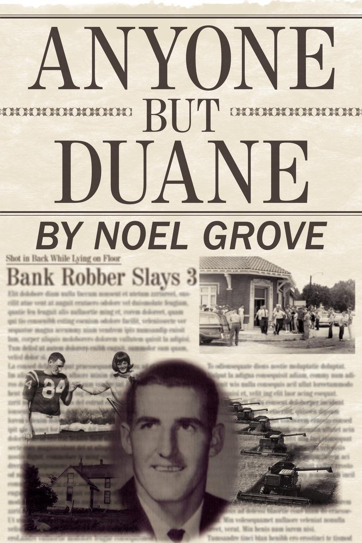 Noel Grove Anyone But Duane
