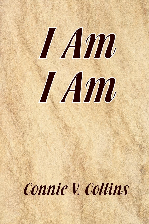 Connie V. Collins I Am I Am helana michelle i am something