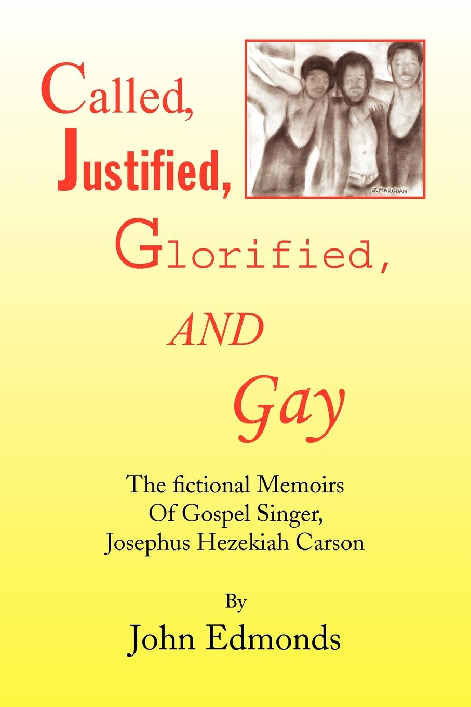 John Edmonds Called, Justified, Glorified, and Gay