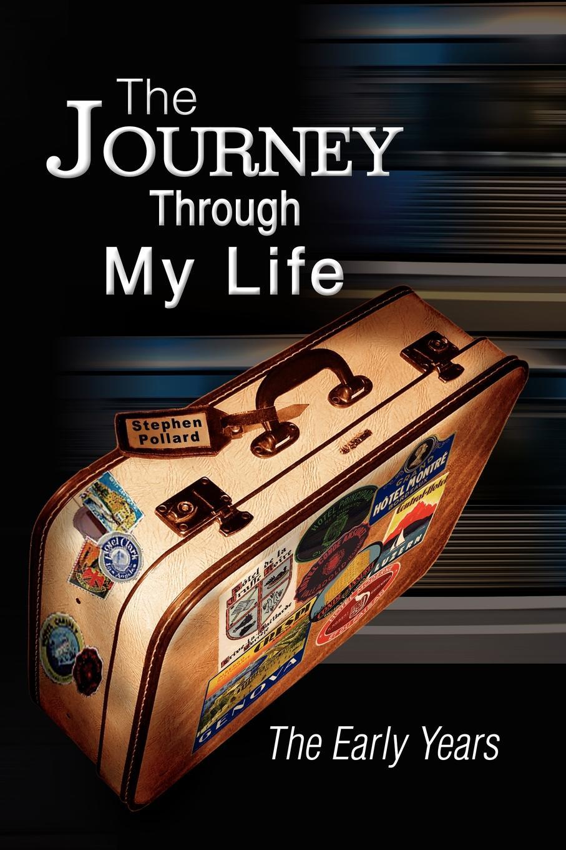 Stephen Pollard The Journey Through My Life