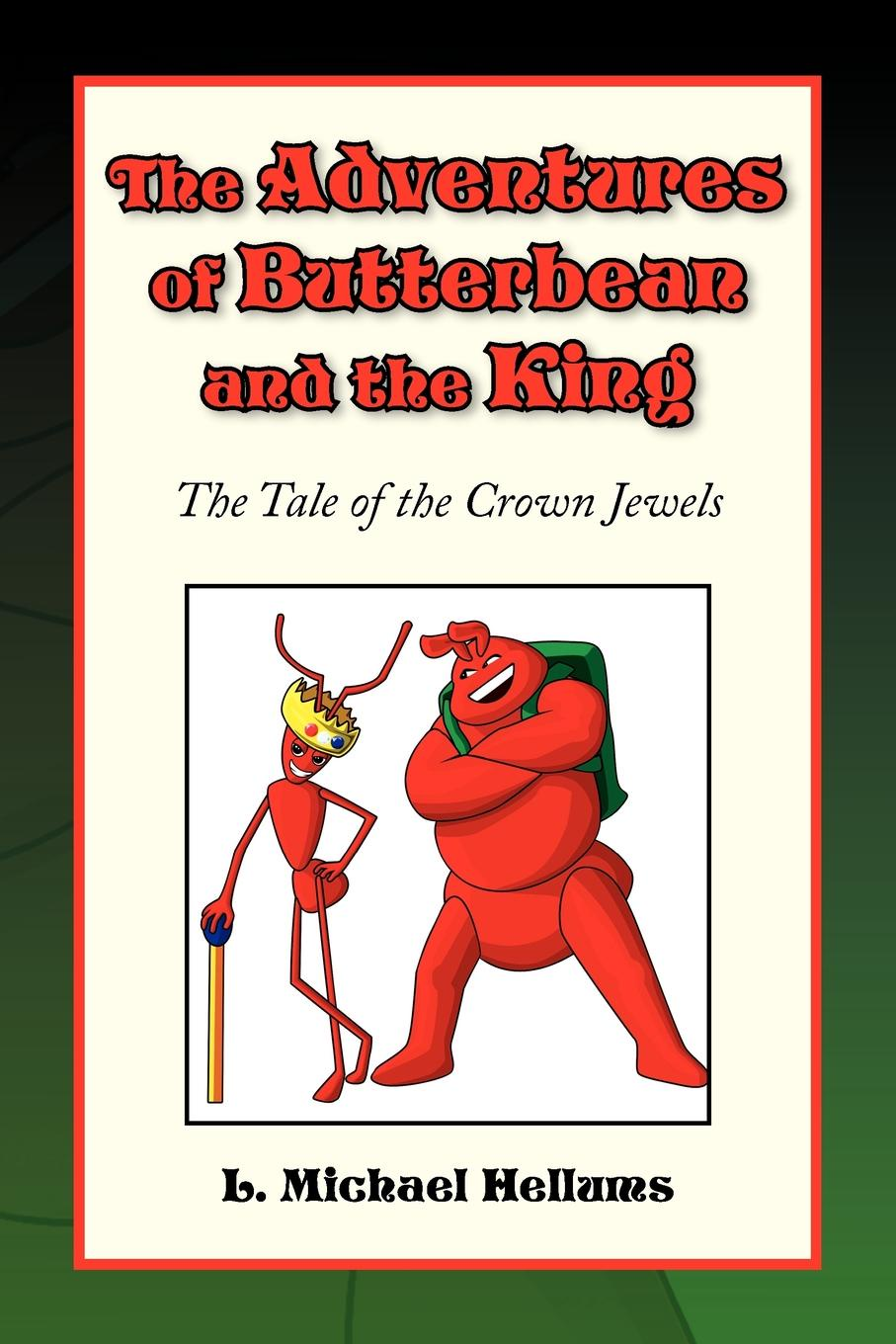 L. Michael Hellums The Adventures of Butterbean and the King, Tale Crown Jewels