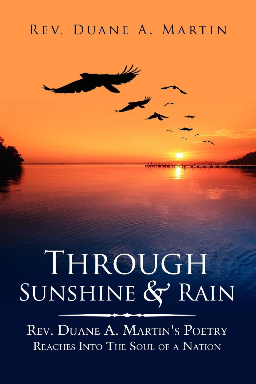 Rev. Duane A. Martin Through Sunshine & Rain