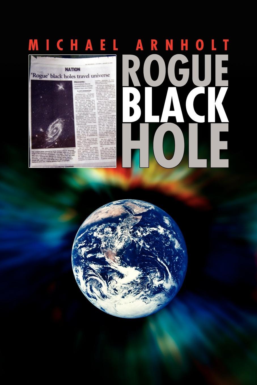 Michael Arnholt Rogue Black Hole цена