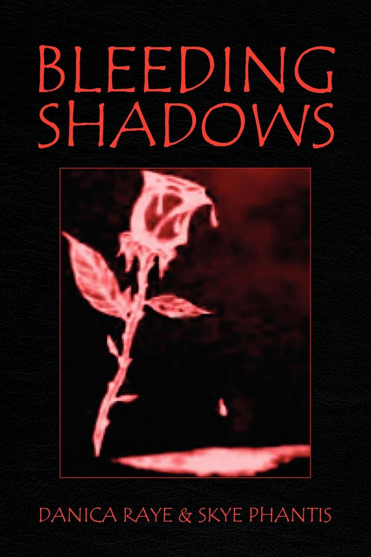 Raye &. Sky Danica Raye &. Skye Phantis, Danica Raye &. Skye Phantis Bleeding Shadows raye morgan the heir s proposal