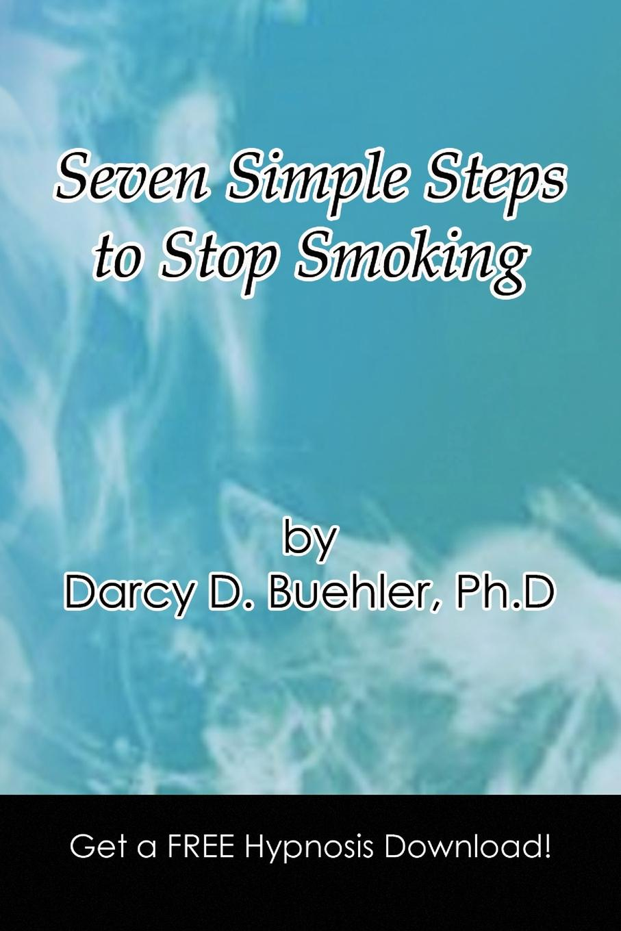 Darcy D. Ph. D. Buehler Seven Simple Steps to Stop Smoking seven steps for handling grief