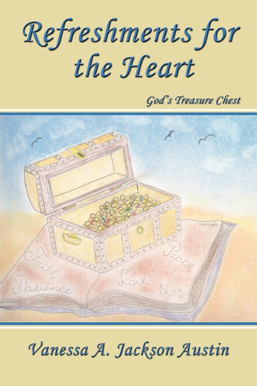 Vanessa A Jackson Austin Refreshments for the Heart God's Treasure Chest
