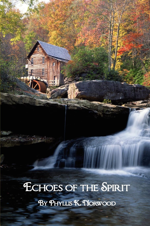 Phyllis K. Norwood Echoes of the Spirit echoes of dark