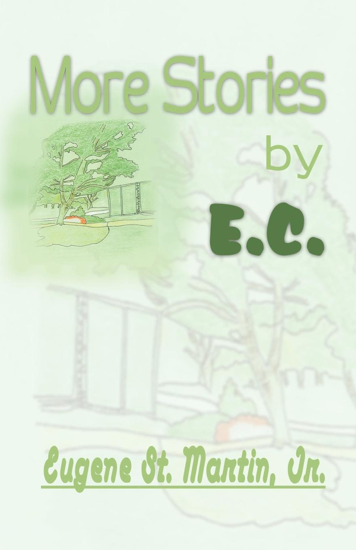 Eugene St Martin More Stories by E. C.