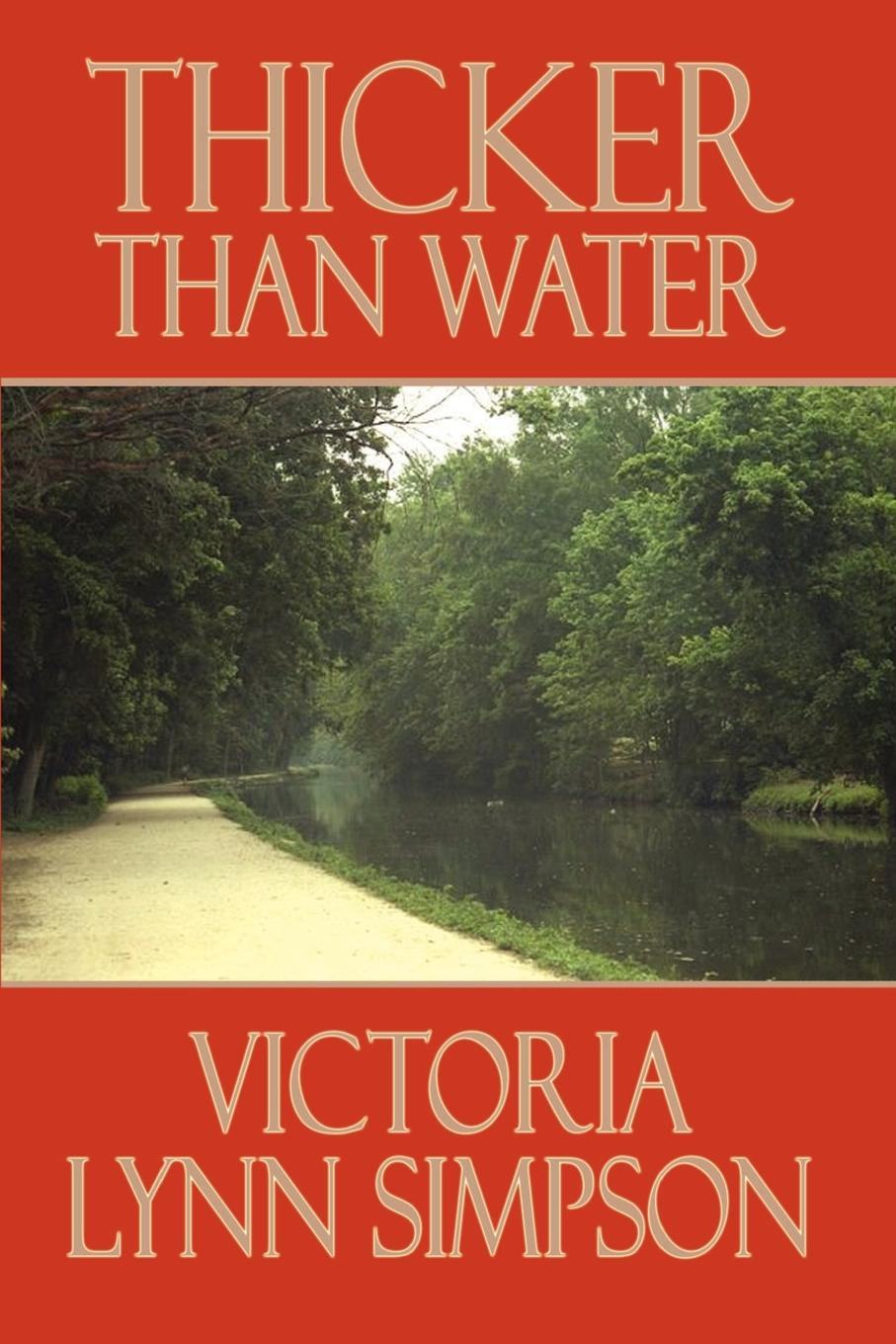 Victoria Lynn Simpson Thicker Than Water rachel mclean thicker than water a gripping thriller about family belonging and revenge