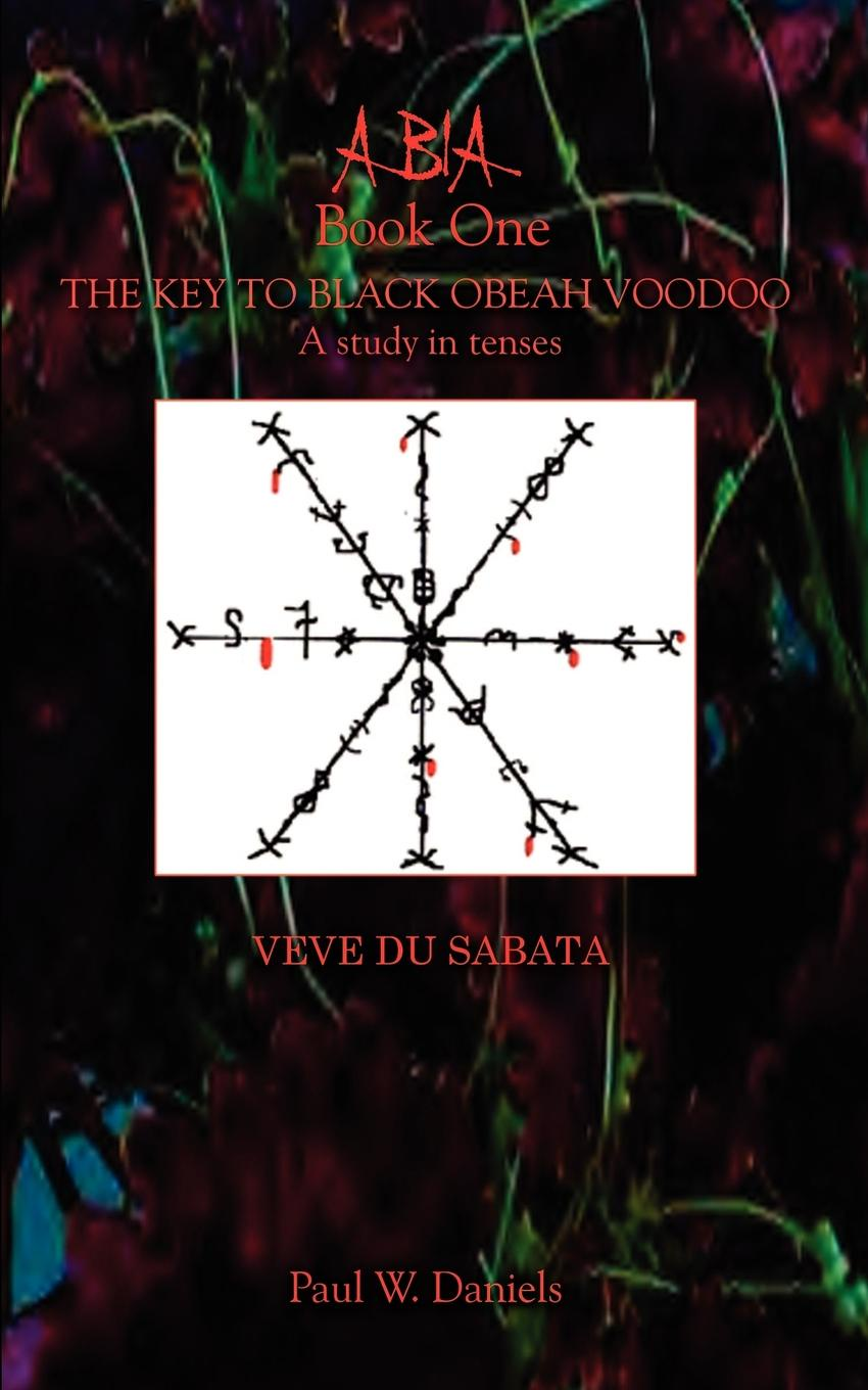 Paul W. Daniels ABIA Book One. The Key to Black Obeah Voodoo norvell w page norman a daniels the black bat archives volume 5