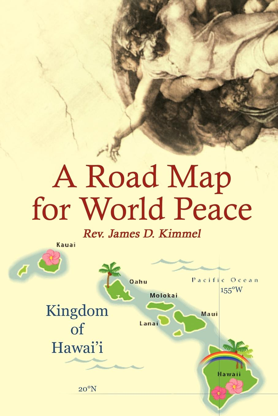 Rev James D. Kimmel A Road Map for World Peace austria road map