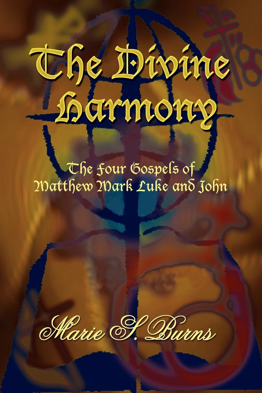 Marie S. Burns The Divine Harmony marie s burns the big gap volume i