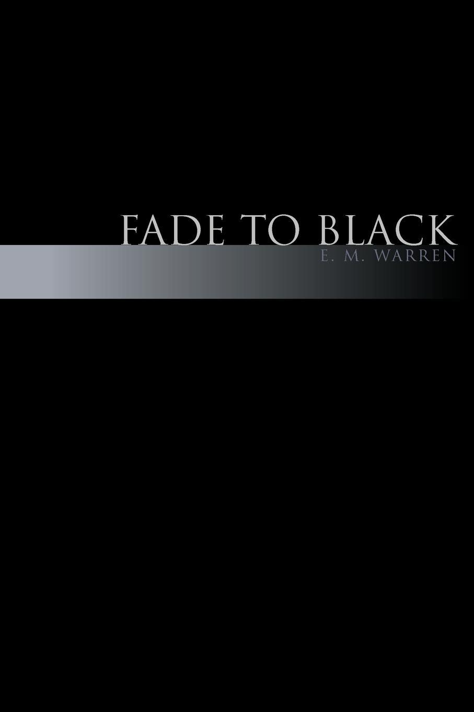 E. M. M. Warren Fade to Black mary coghill designed to fade