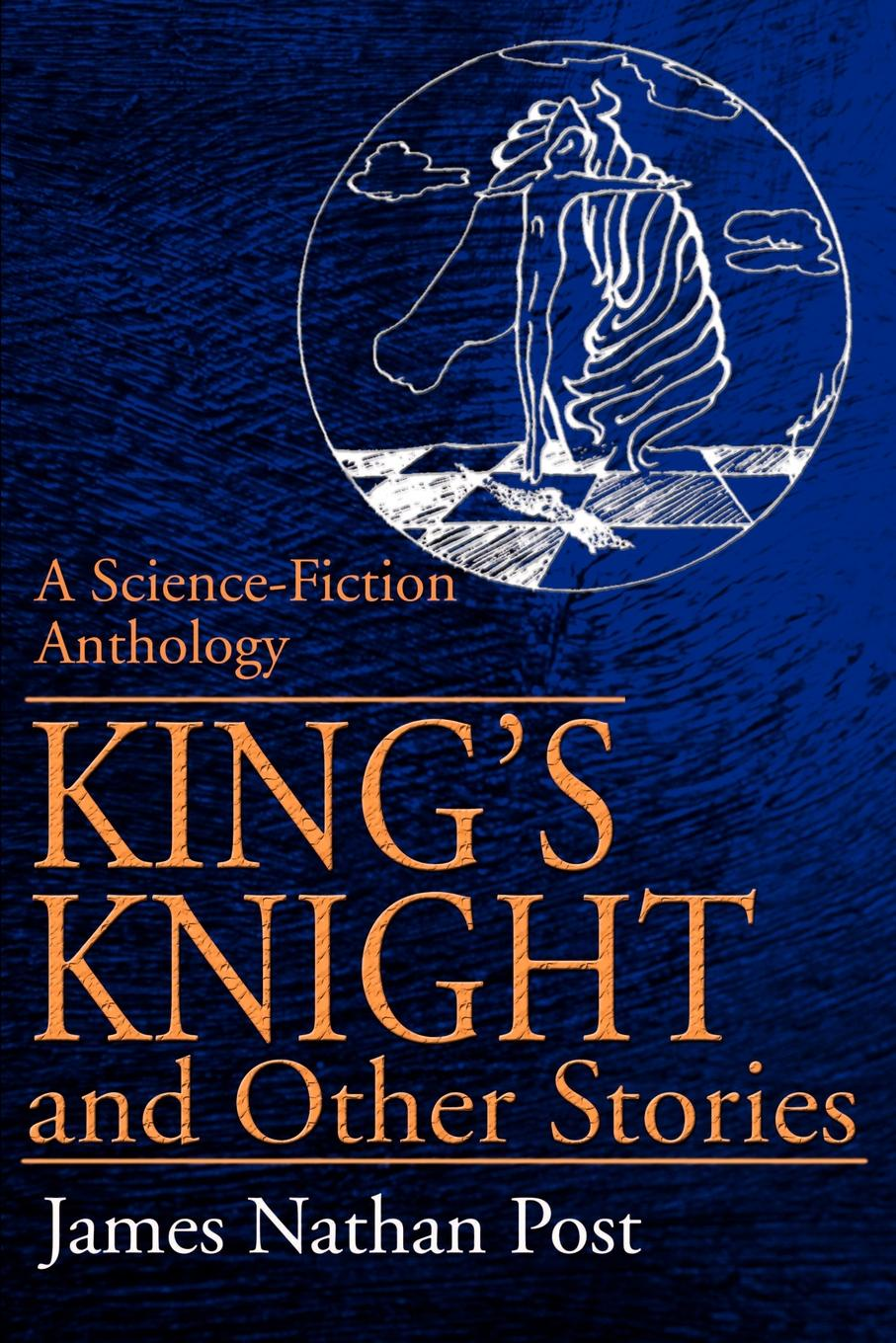цены James Nathan Post King's Knight and Other Stories. A Science-Fiction Anthology