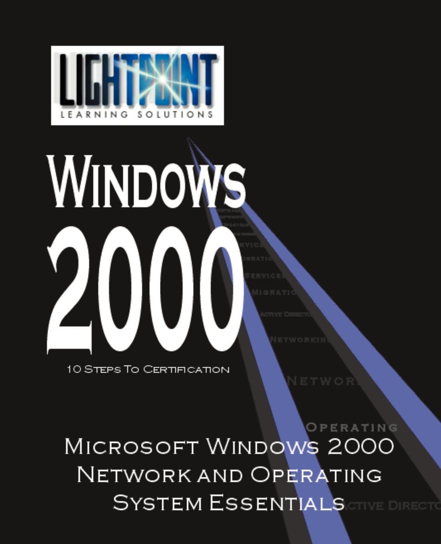 Corp Microsoft Windows 2000 Network and Operating System Essentials ари каплан мортен ш нильсен windows 2000 изнутри