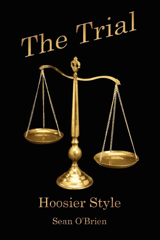 The Trial. Hoosier Style
