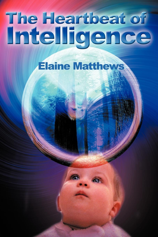 Elaine Matthews The Heartbeat of Intelligence