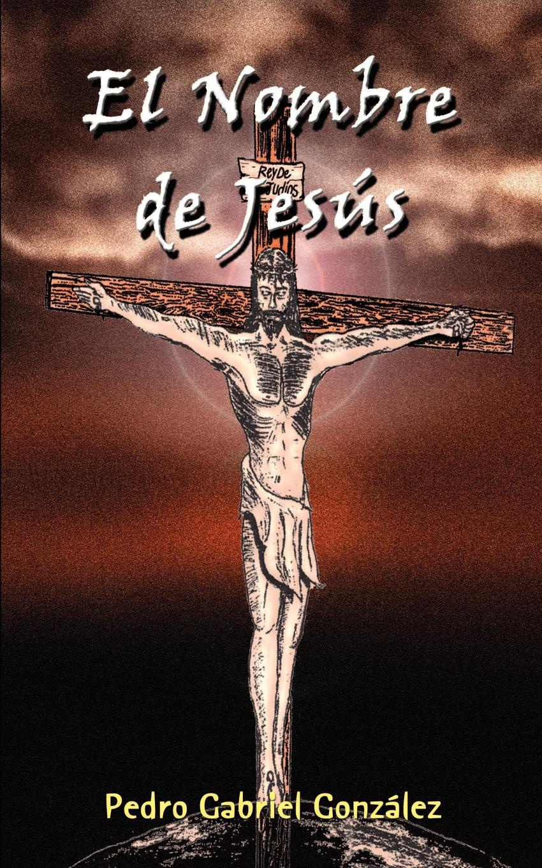 Pedro Gabriel Gonzalez El Nombre de Jesus conrad p el diario de pedro