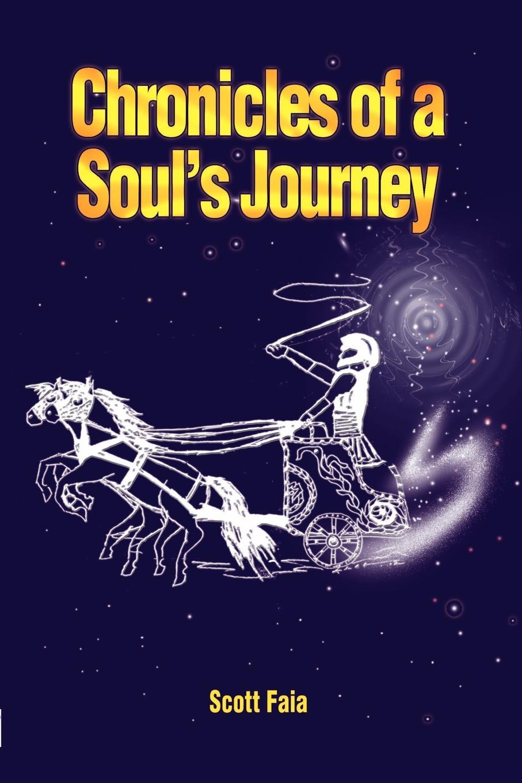 Scott Faia Chronicles of a Soul's Journey