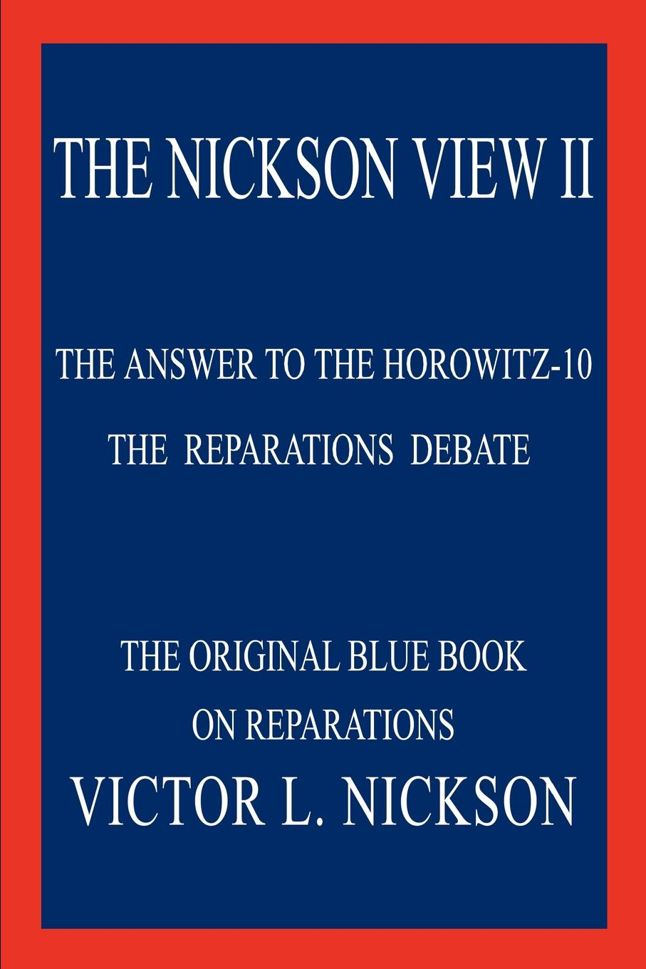 Victor L. Nickson THE NICKSON VIEW II. THE ANSWER TO THE HOROWITZ-10 цена и фото