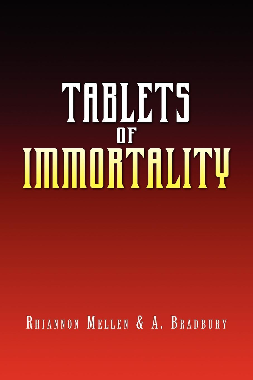 Mellen & Rhiannon Mellen &. a. Bradbury, Rhiannon Mellen &. a. Bradbury Tablets of Immortality immortality бессмертие