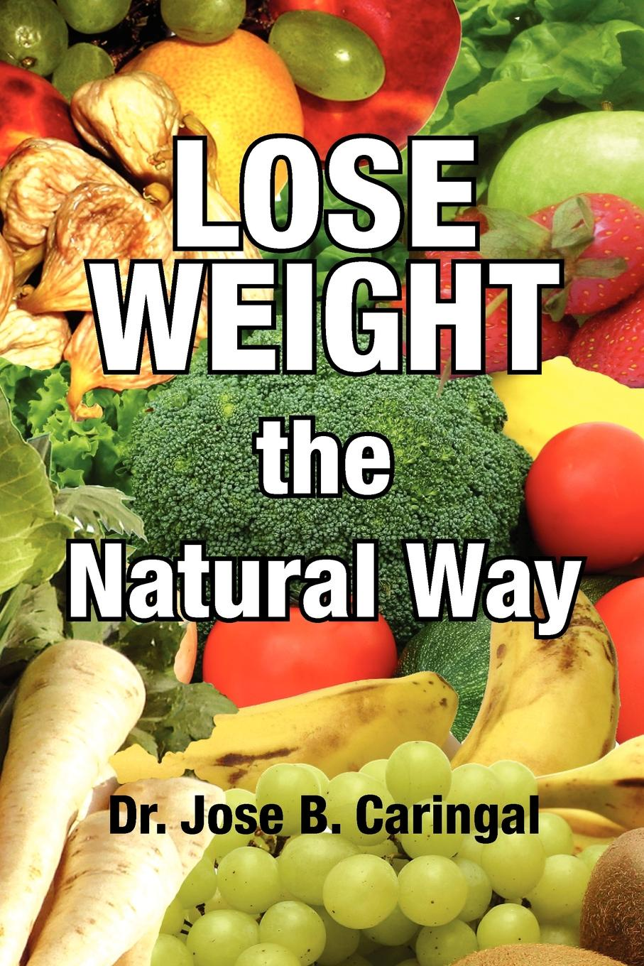 Jose B. Caringal, Dr Caringal Lose Weight the Natural Way