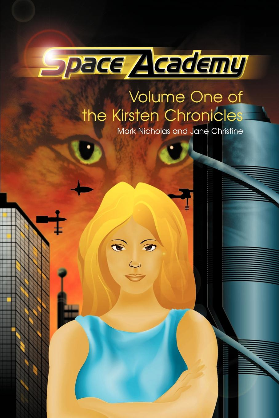 Mark Nicholas, Jane Christine Space Academy. Volume One of the Kirsten Chronicles archer j only time will tell volume one the clifton chronicles