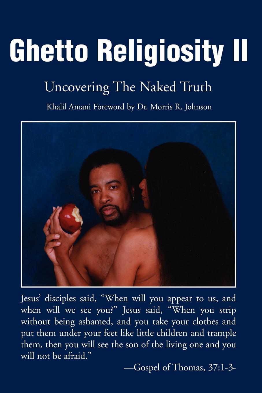 Khalil Amani Ghetto Religiosity II Uncovering the Naked Truth