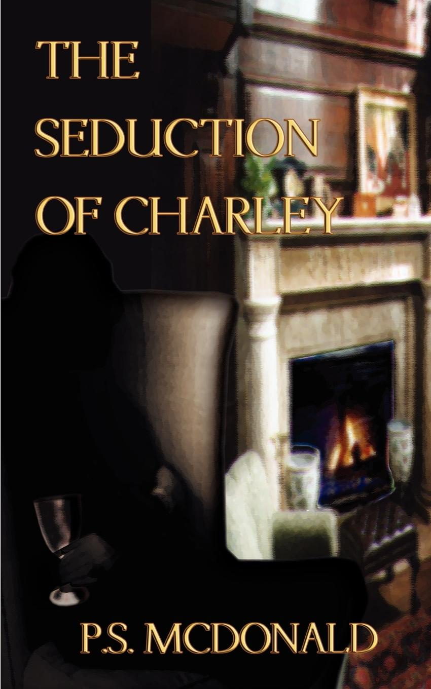 P. S. McDonald The Seduction of Charley anne mather the virgin s seduction