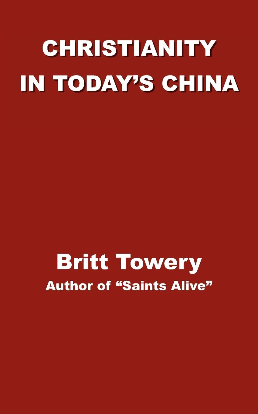 Фото - Britt Towery Christianity in Today's China. Taking Root Downward, Bearing Fruit Upward 5pcs td62783apg tos dip 18 make in china