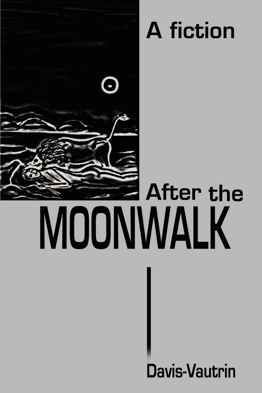 Davis-Vautrin After the Moonwalk