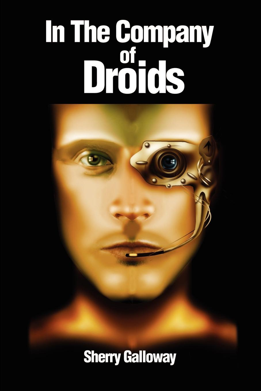 Sherry Galloway In the Company of Droids