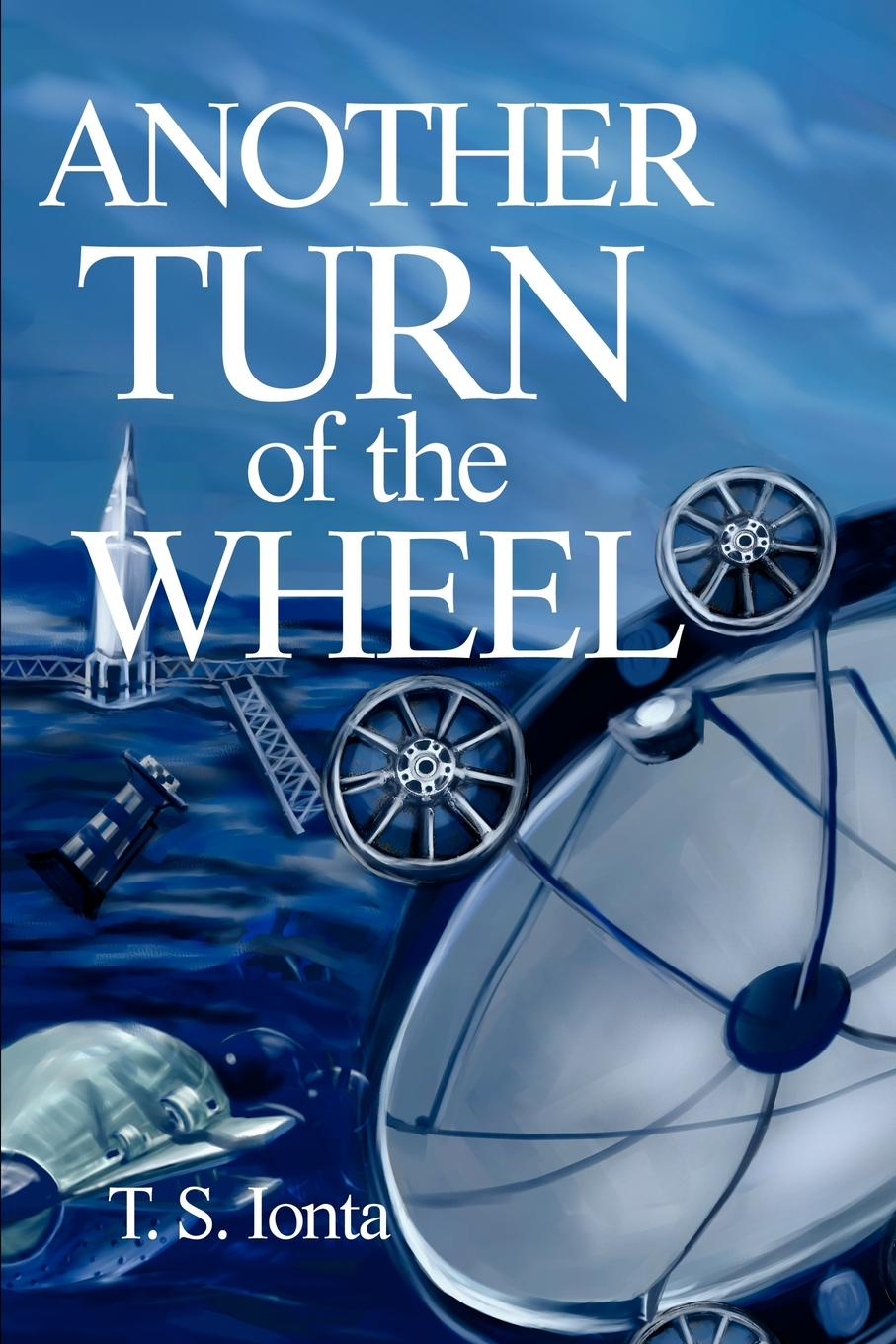 Tarry S. Ionta Another Turn of the Wheel футболка wheel of steelo