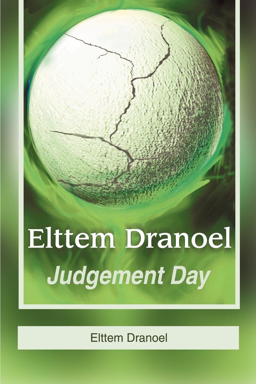 Elttem Dranoel Dranoel. Judgement Day