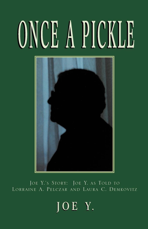 Joe Y Once a Pickle. Y.s Story