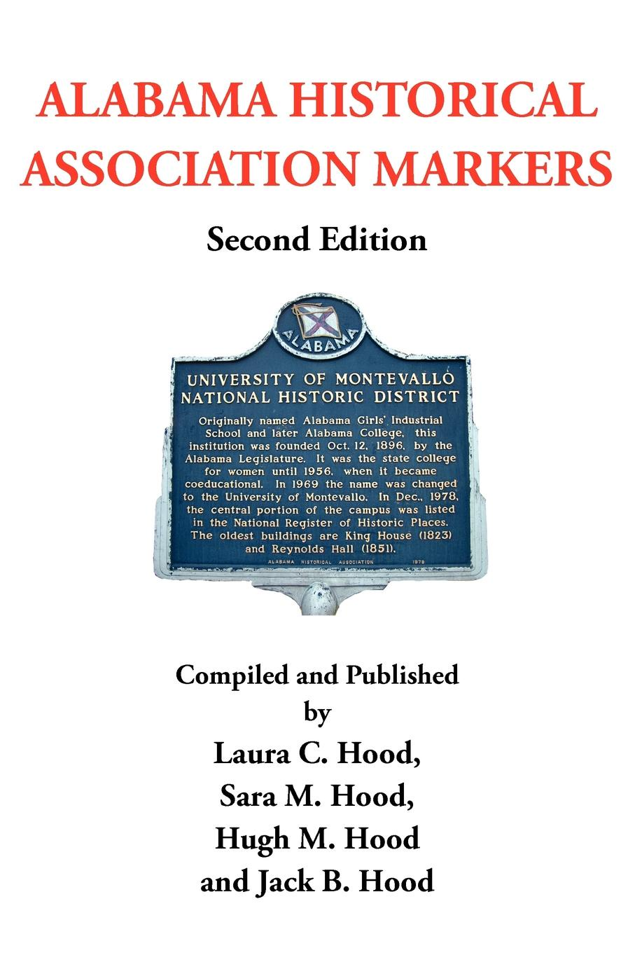 лучшая цена Laura C. Sara M. Hugh M. Jack B. H ALABAMA HISTORICAL ASSOCIATION MARKERS. Second Edition